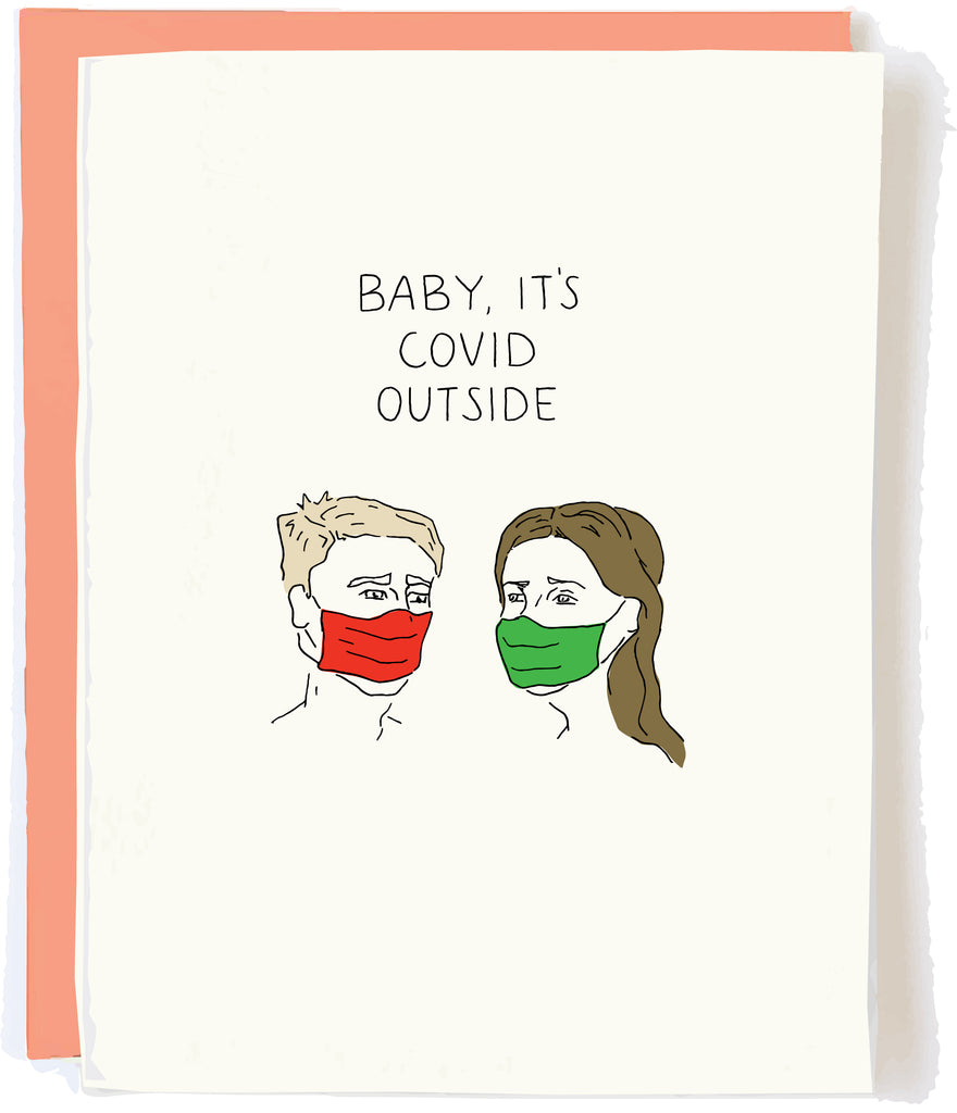 "Covid Holiday Card - ""BABY IT'S COVID OUTSIDE"""