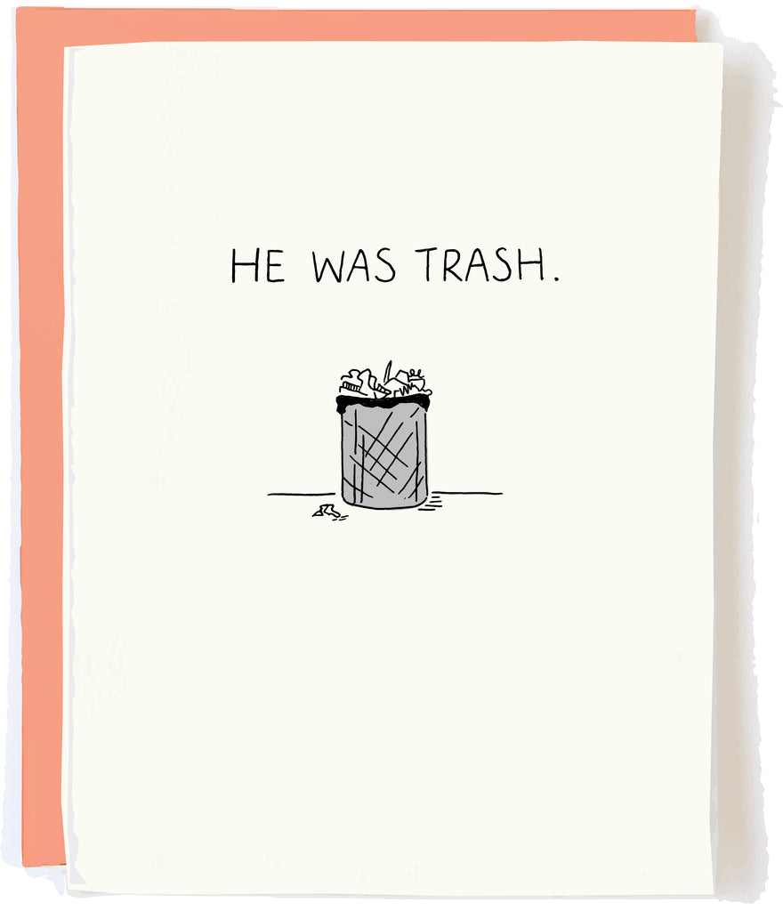 He Was Trash - Funny Breakup Card