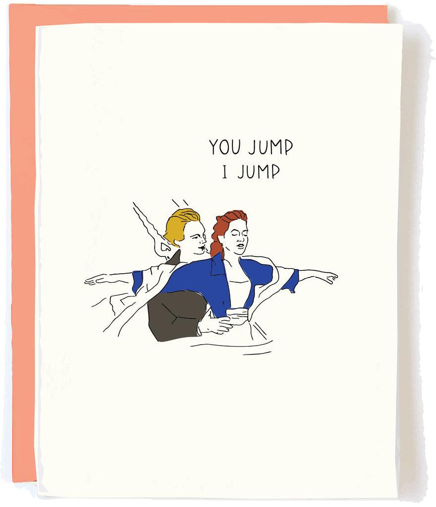 YOU JUMP I JUMP - Love Card