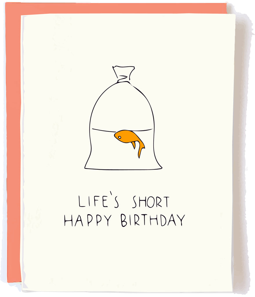 Life's Short Birthday Card by Pop + Paper