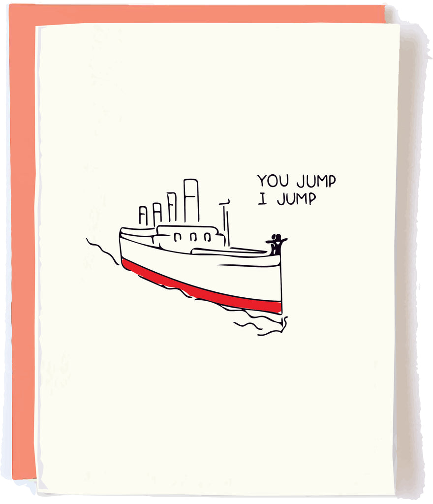 Titanic You Jump Card by Pop and Paper