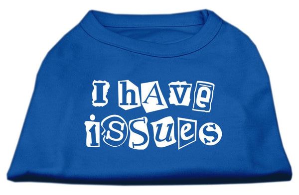 I Have Issues – Dog Shirt - poly/cotton sleeveless