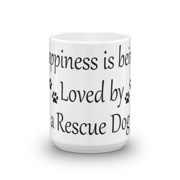 Happiness is being Loved by a Rescue Dog - coffee cup - gift