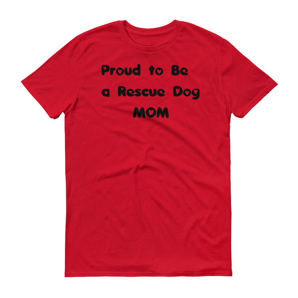 Proud to Be a Rescue Dog MOM - t-shirt - Pre-shrunk - Without Paws