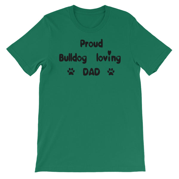 Proud Bulldog loving DAD -  dog themed  shirt