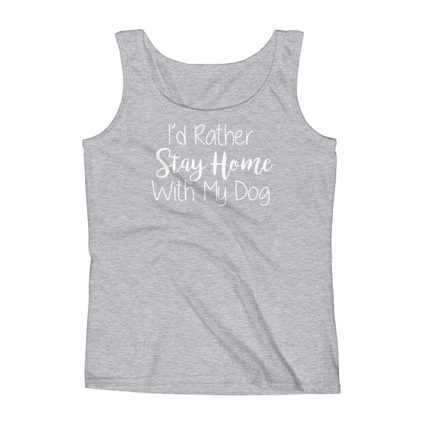 I'd rather Stay Home with my Dog - Ladies' Tank - pre-shrunk