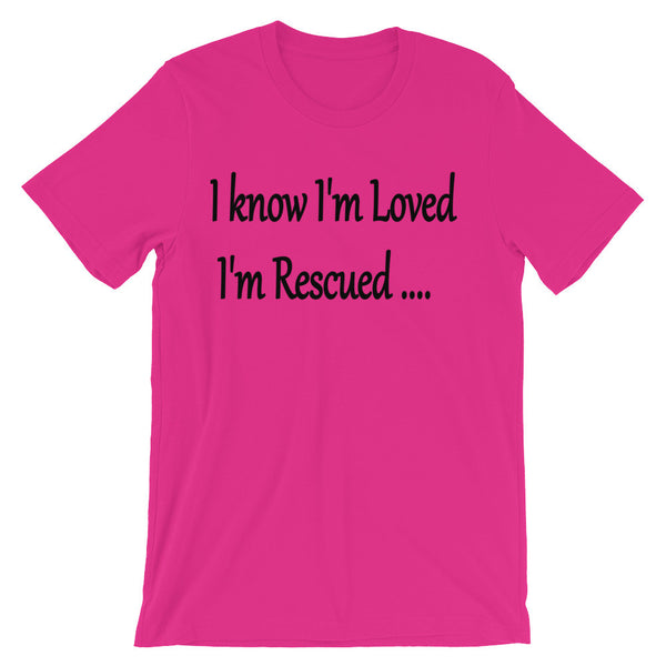 I Know I'm Loved I'm Rescued - Unisex short sleeve t-shirt - super-soft, baby-knit