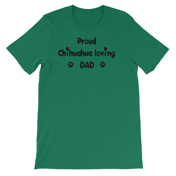 Proud Chihuahua loving DAD -  dog themed T shirt