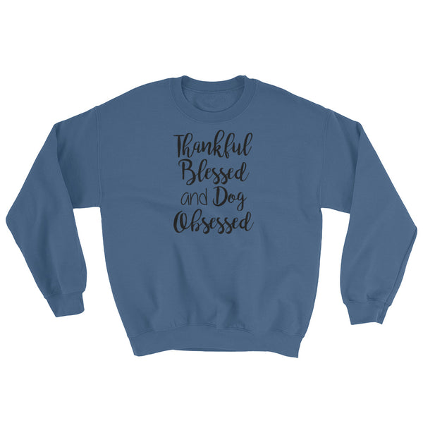 Dog lover obsessed and blessed sweatshirt gift
