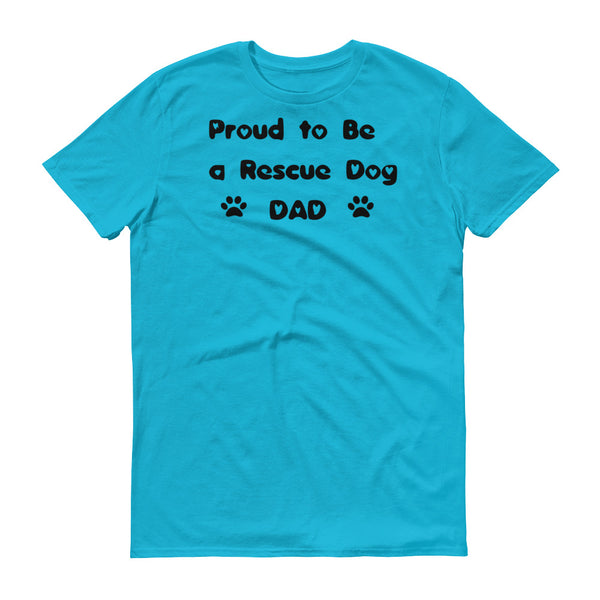 Proud to be a Rescue Dog DaD T shirt