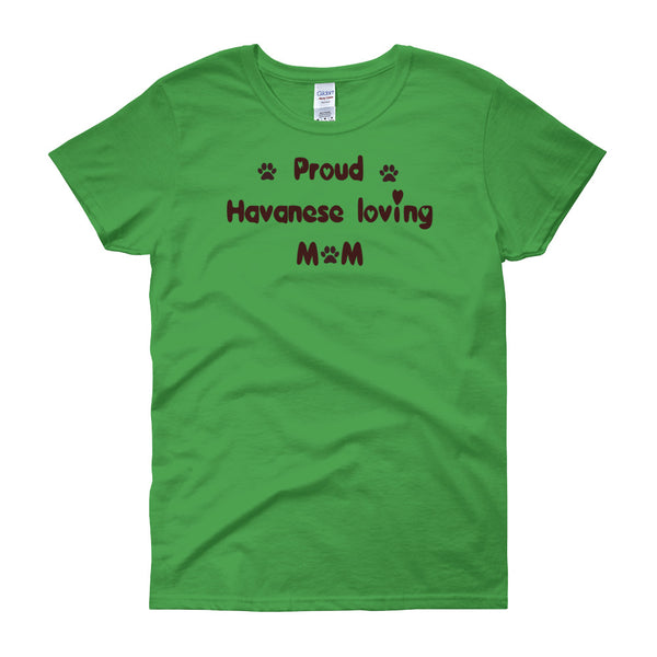 Proud Havanese loving Mom - Women's short sleeve t-shirt - Pre-shrunk