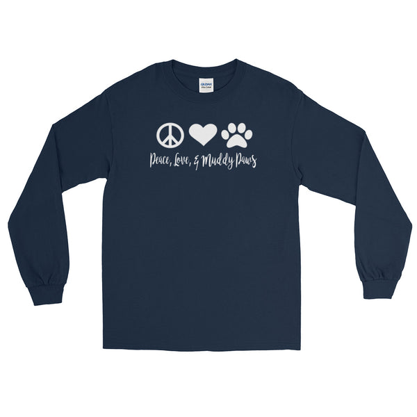Peace, Love, and muddy Paws - Long Sleeve T- 100% jersey knit -  Pre-shrunk