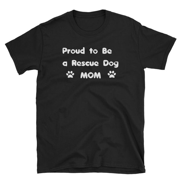 Proud to be a Rescue Dog MoM - Low cost Unisex T-Shirt - White lettering