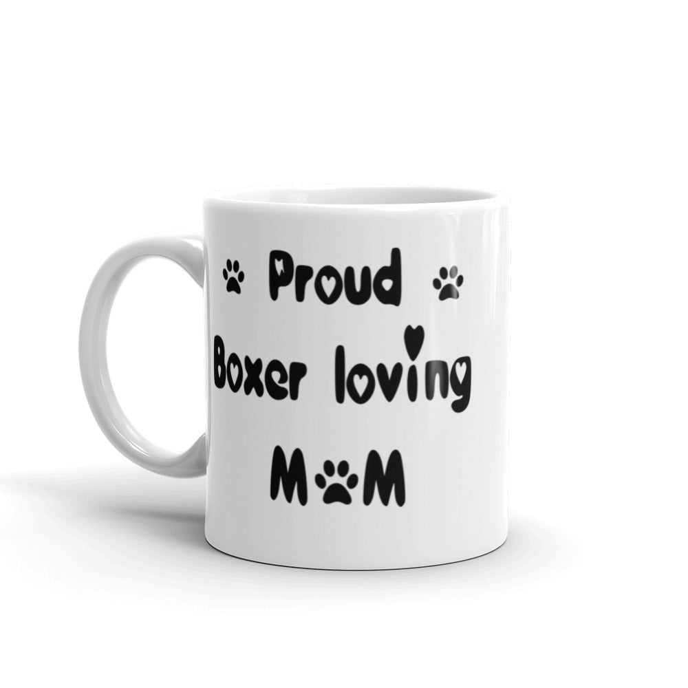 Proud Boxer loving Mom - White , glossy , coffee mug