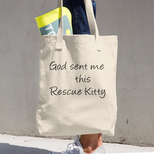 God Sent Me Rescue Kitty-  Made in the USA LA Apparel Cotton Tote Bag-  100% Bull Denim Woven