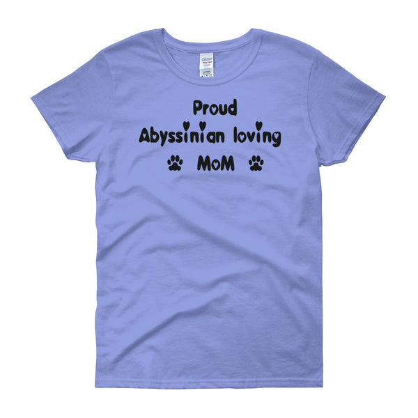 Proud Abyssinian loving Mom - Women's t-shirt - Pre-shrunk