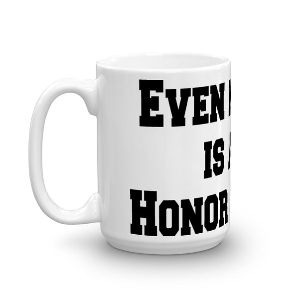 Even My Dog is an Honor Student - Coffee Mug - sturdy white, glossy ceramic