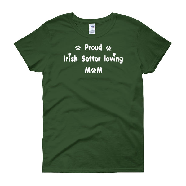 Proud Irish Setter loving Mom - Women's t-shirt in White lettering -  Pre-shrunk