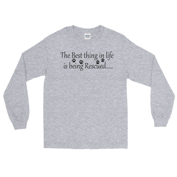 The Best thing in life is being Rescued - Long Sleeve T- 100% jersey knit  • Pre-shrunk