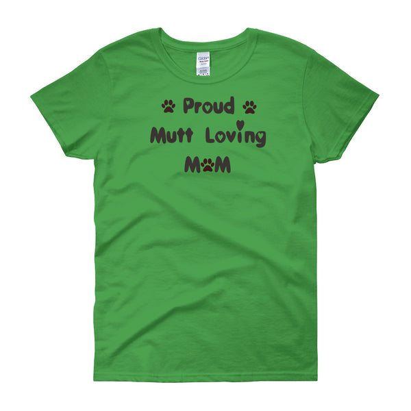 Proud Mutt loving Mom - Women's t-shirt -  100% cotton jersey • Pre-shrunk