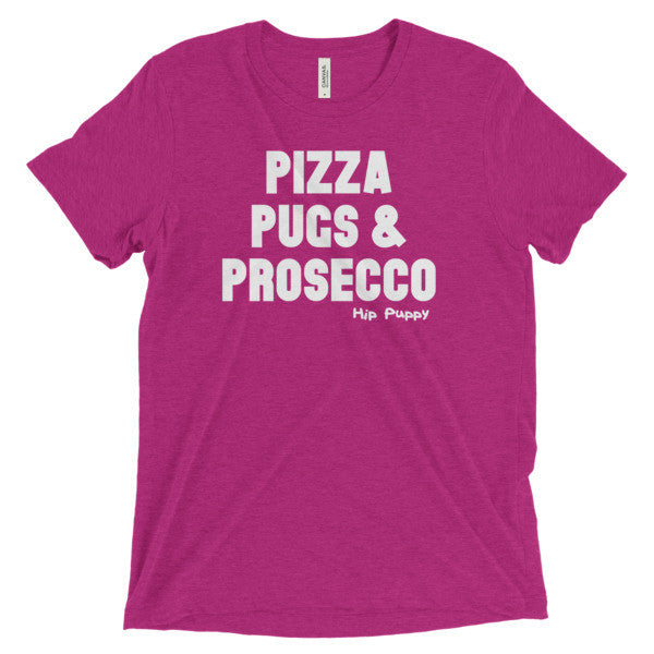 Pizza, Pugs, & Prosecco Unisex Tee - Hip Puppy - 13