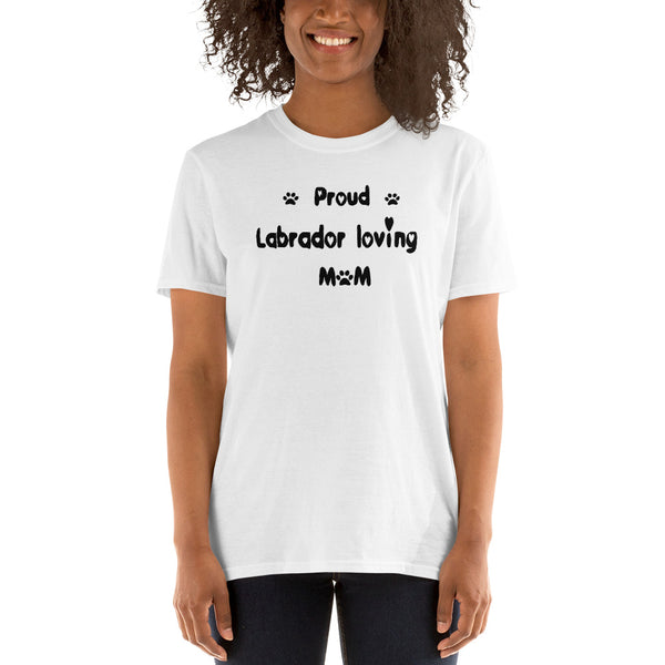 Proud Labrador loving Mom - quality, value, cheap dog lover  T-Shirt