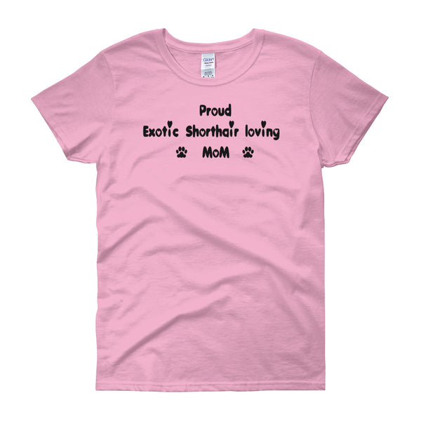 Proud Exotic Shorthair loving Mom - Cat themed shirt