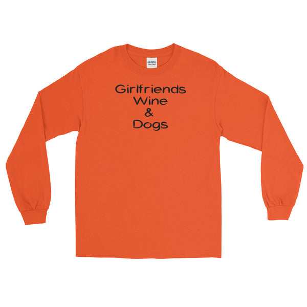 Girlfriends, Wine, and Dogs - Trendy Long Sleeve pet themed  T