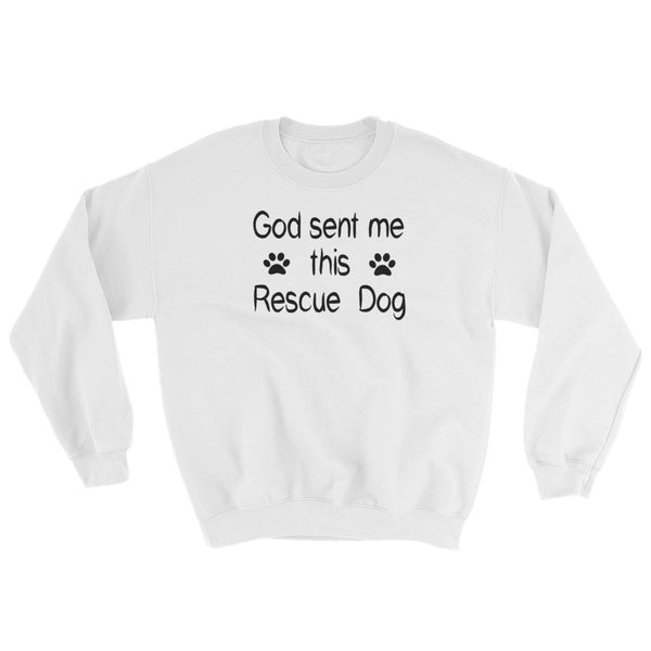 Dog lover obsessed  sweatshirt gift - Rescue Dog theme