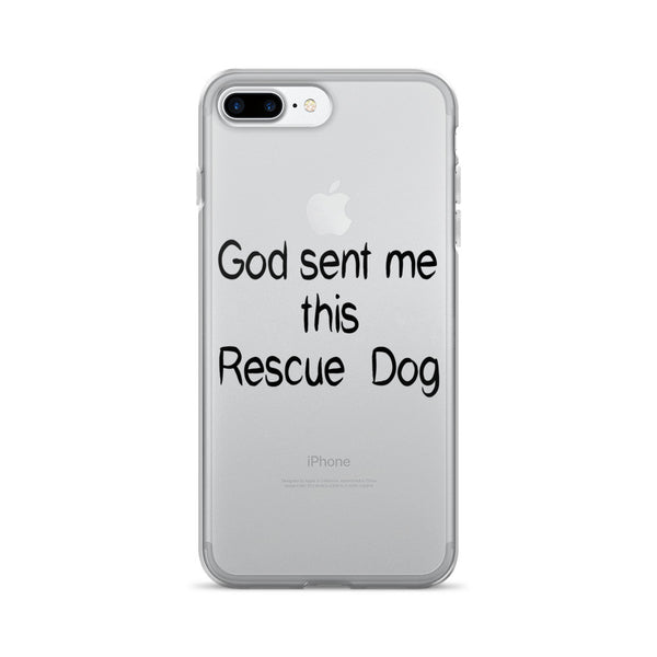 God Sent Me this Rescue Dog - iPhone 7/7 Plus Case -  case is anti-scratch - sides are flexible