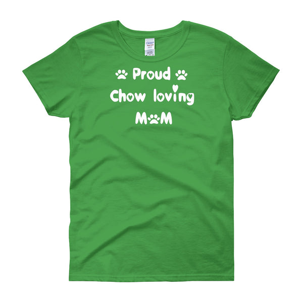 Proud Chow loving Mom - Women's t-shirt in White lettering - Pre-shrunk