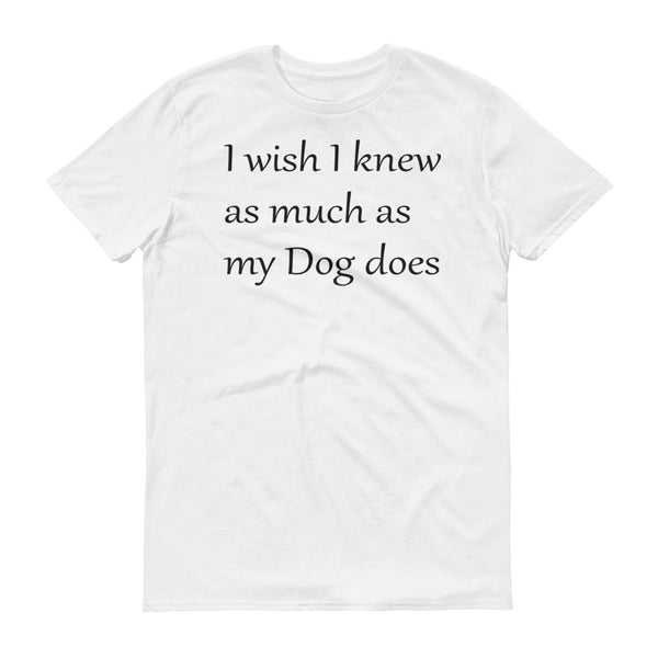Cute - Unique - Smart Dog themed - Pet themed unisex T shirt - gift
