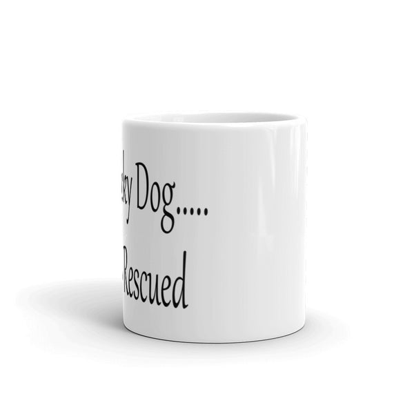I'm a lucky Dog, I've been Rescued - rescue pet lover coffee mug cup