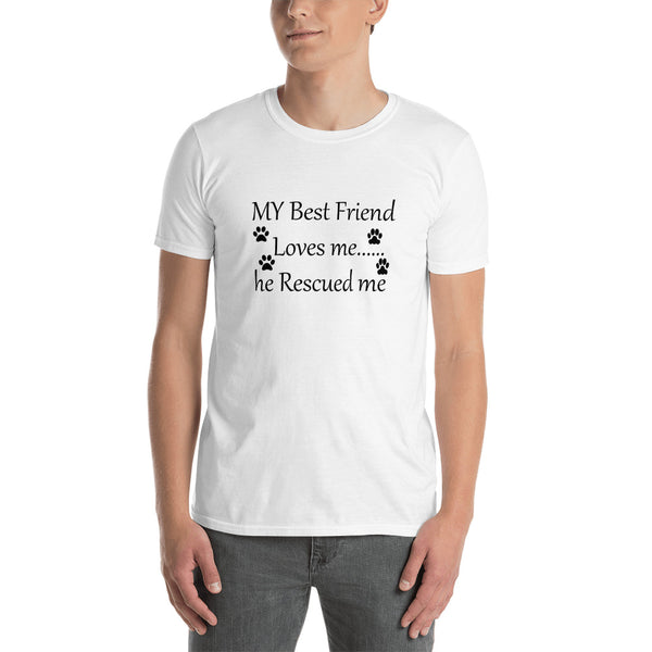 My Best Friend loves me - Dog, Cat, Pet lover quality, value T-Shirt