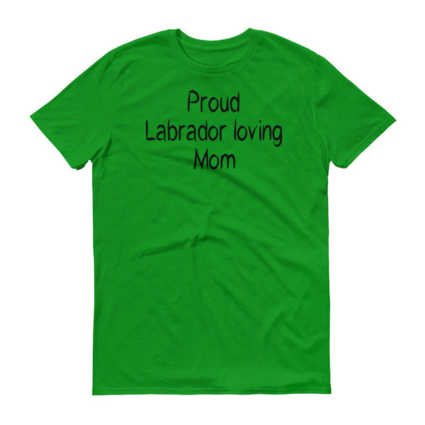 Proud Labrador loving Mom - t-shirt - Without puppy paws- lightweight cotton • Pre-shrunk