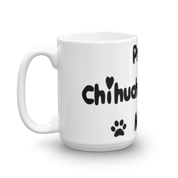Proud Chihuahua loving Mom - Mug