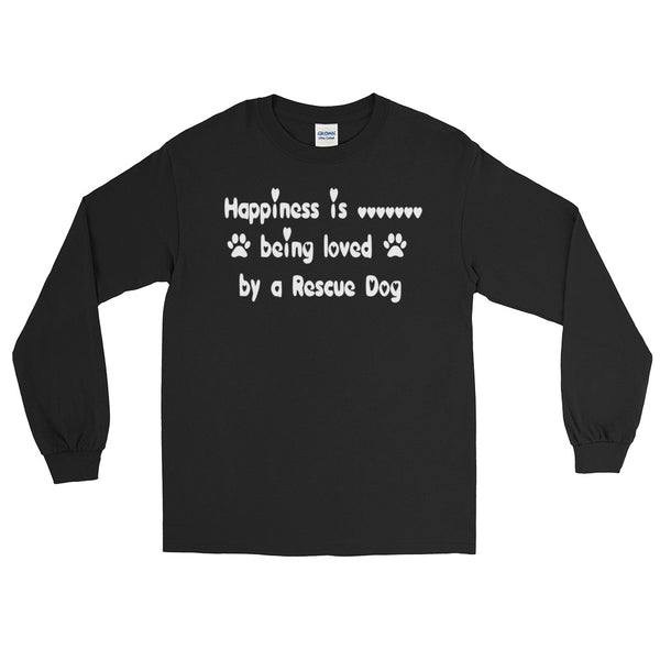 Happiness is .......... being loved by a Rescue Dog  -Long Sleeve T