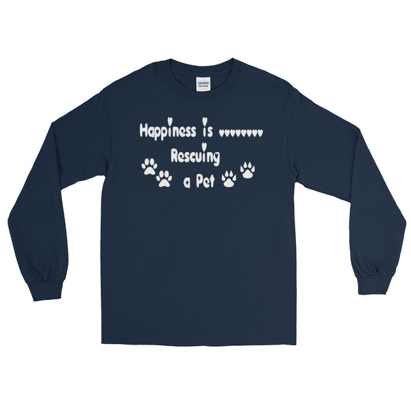 Happiness is Rescuing a Pet - Rescue pet themed Long Sleeve T-Shirt