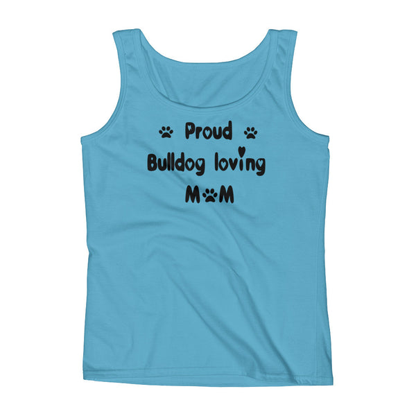 Proud Bulldog loving Mom - Ladies' Tank -  100% pre-shrunk ring-spun cotton • Feminine silhouette