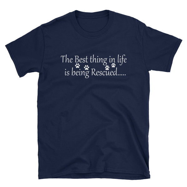The Best thing in Life is being Rescued - pet lovers low cost T-Shirt - gift
