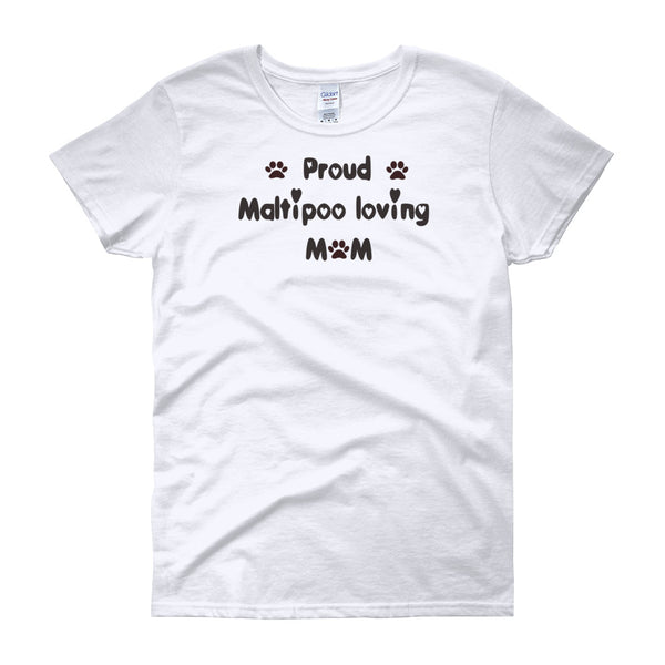 Proud Maltipoo loving Mom - Women's short sleeve t-shirt -  Pre-shrunk