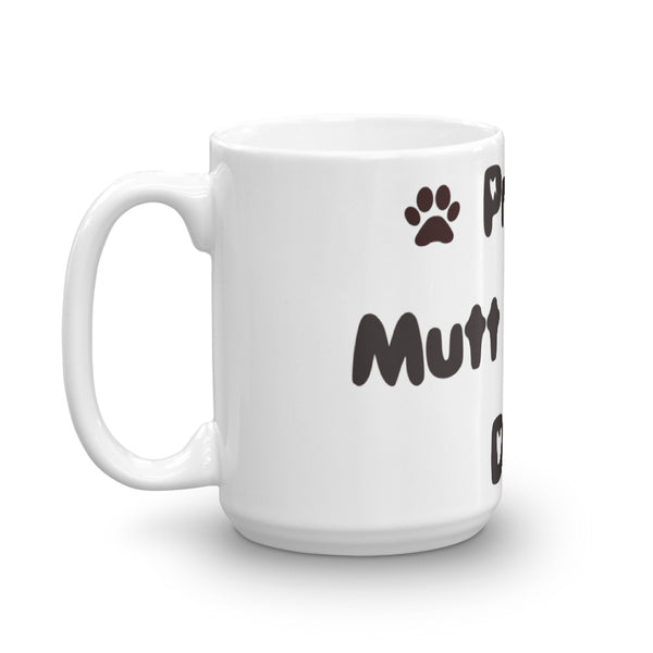 Proud Mutt loving Dad - Mug