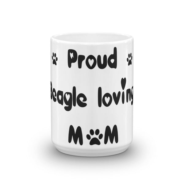 Proud Beagle loving Mom - White and glossy Mug