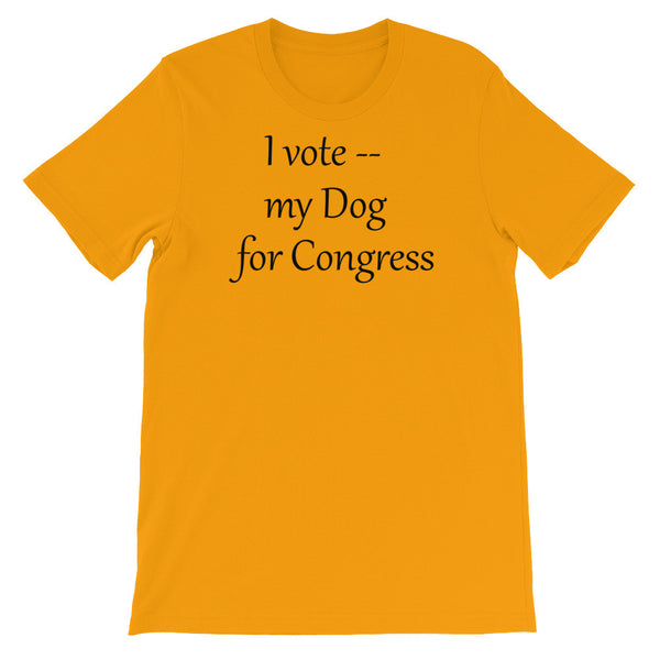 Edgy - political - My Dog for Congress saying  - pet themed T shirt