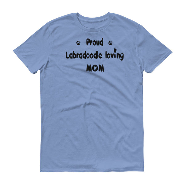 Proud Labradoodle Loving Mom - Short sleeve t-shirt -  100% ringspun lightweight cotton • Pre-shrunk