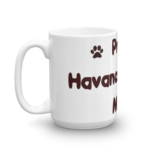Proud Havanese Mom -Mug