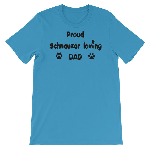 Proud Schnauzer loving DAD - pet themed Tee shirt