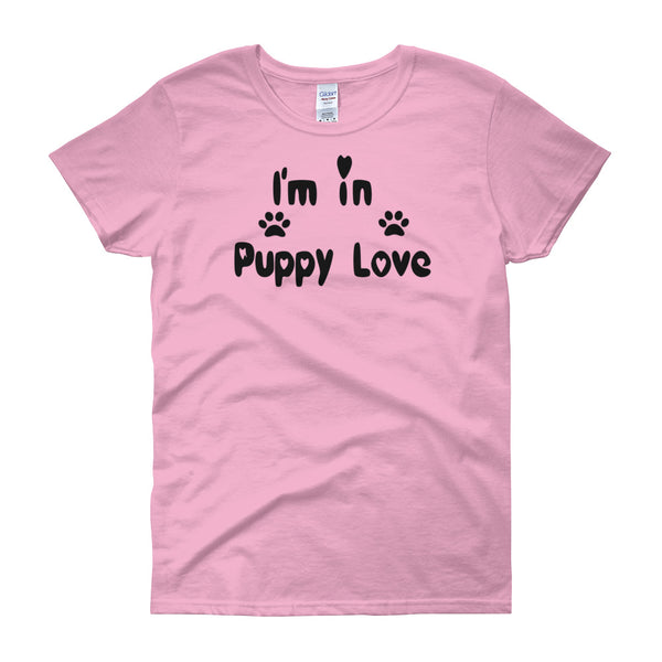 I'm in Puppy Love - Women's T-shirt - Pre-shrunk