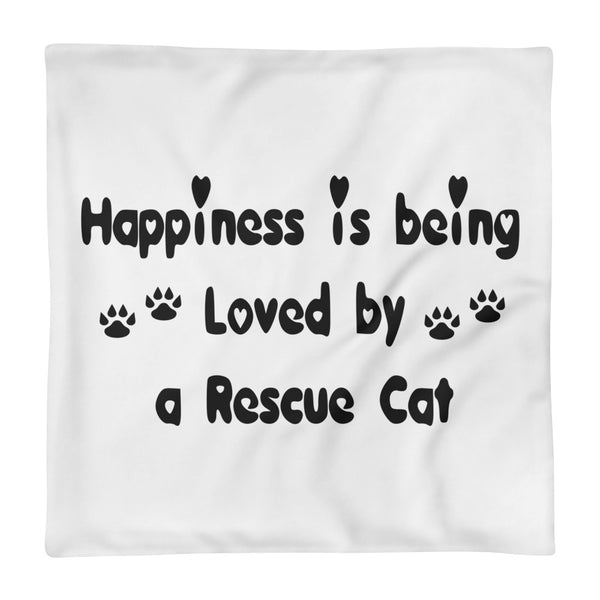 Cat themed Pillow Case - Happiness is......Rescue pet theme