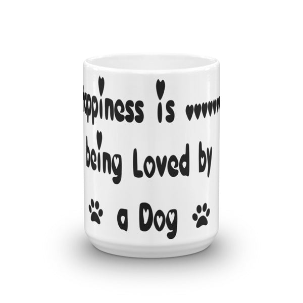 Happiness is being Loved by a Dog - .Mug - Ceramic • Dishwasher and microwave safe